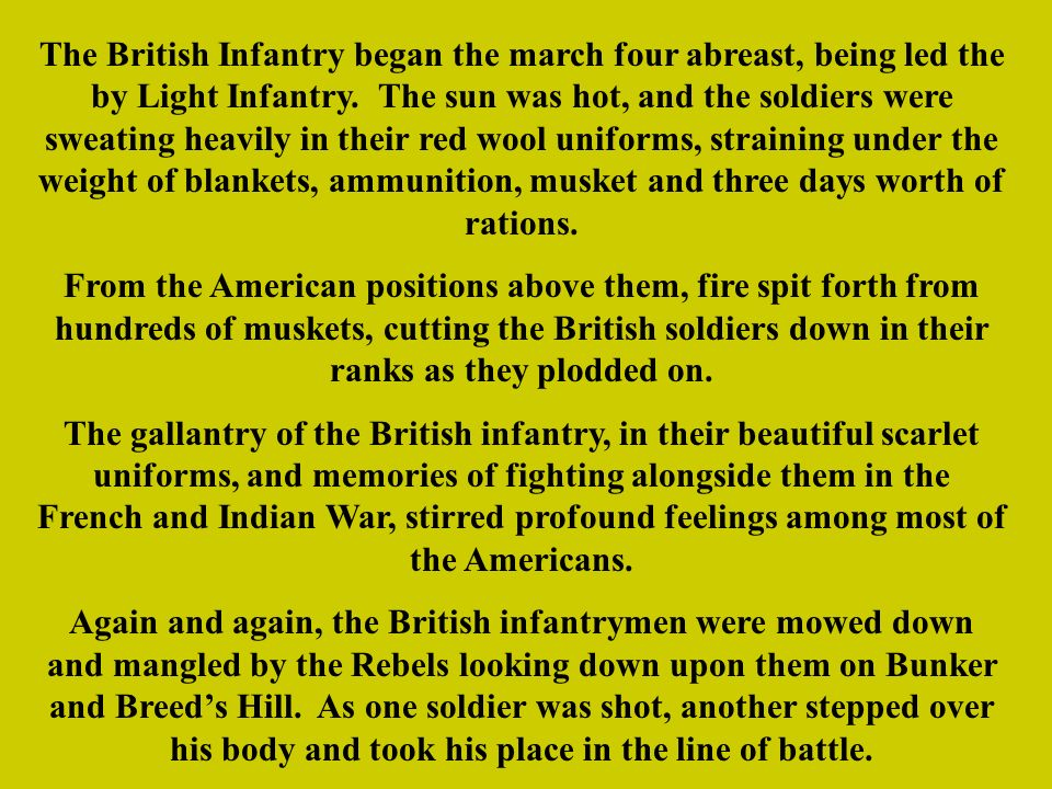The British Infantry began the march four abreast, being led the by Light Infantry.