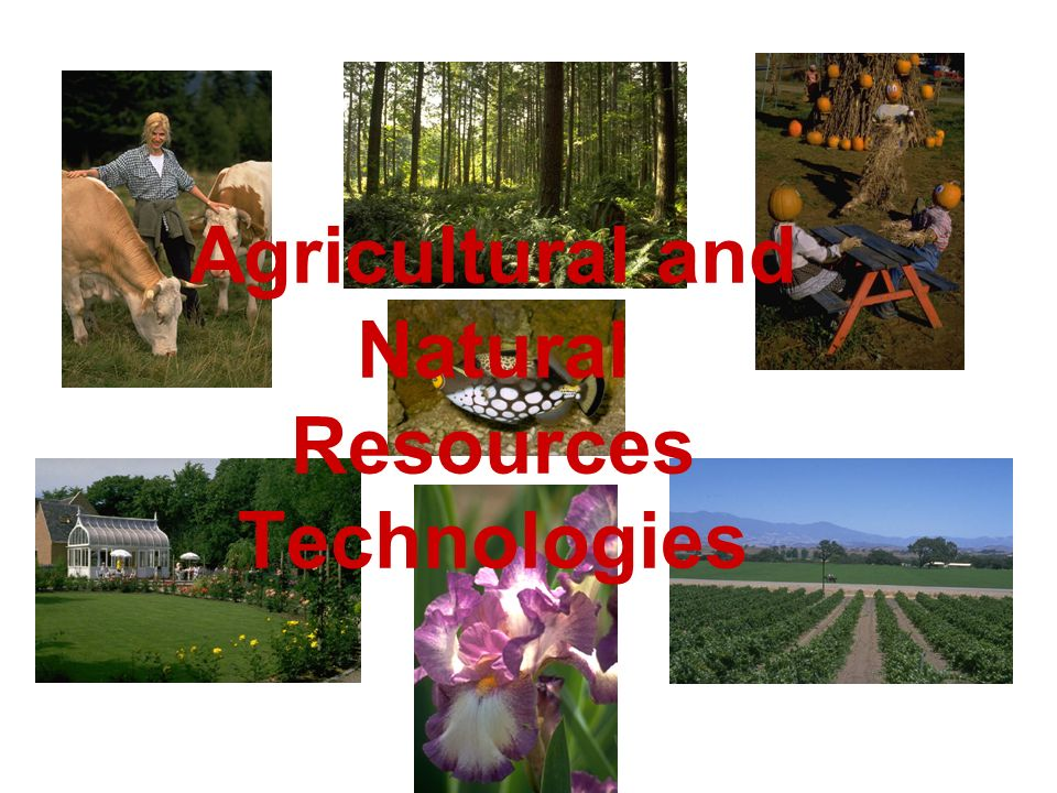 Agricultural and Natural Resources Technologies