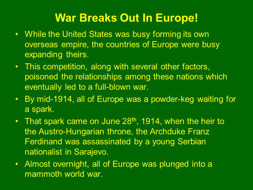 War Breaks Out In Europe.