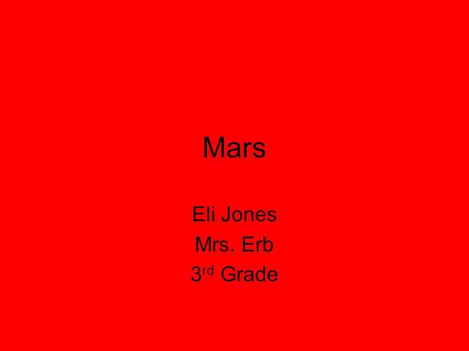 Mars Eli Jones Mrs. Erb 3 rd Grade