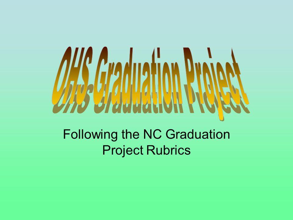 Following the NC Graduation Project Rubrics