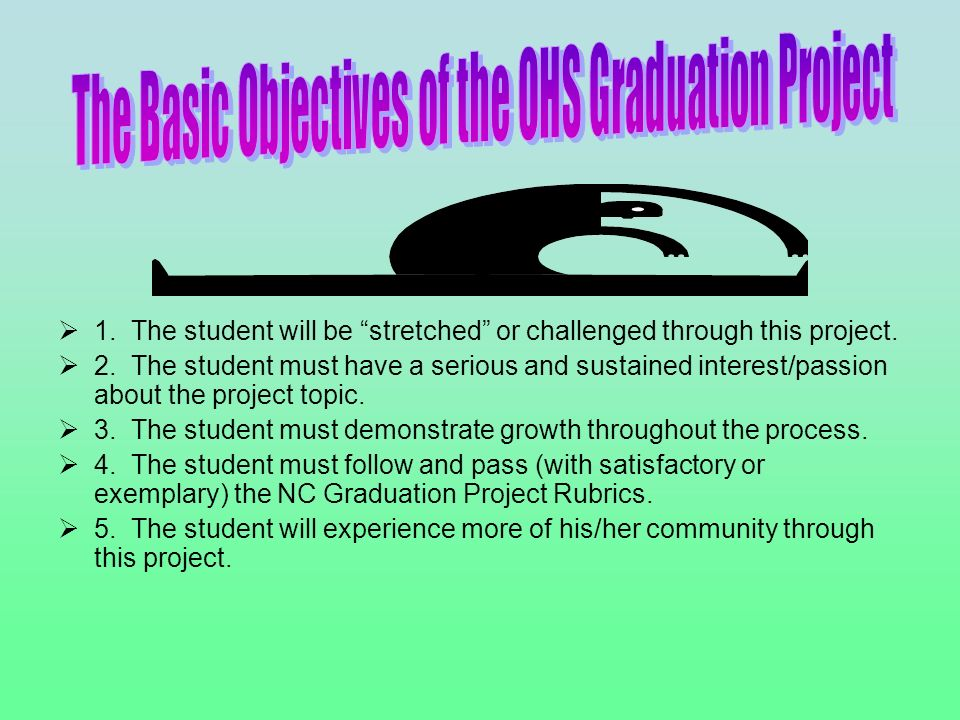 1. The student will be stretched or challenged through this project.