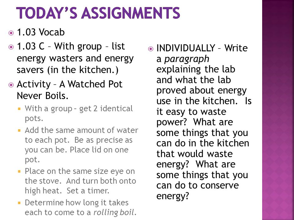 1.03 Vocab 1.03 C – With group – list energy wasters and energy savers (in the kitchen.) Activity – A Watched Pot Never Boils.