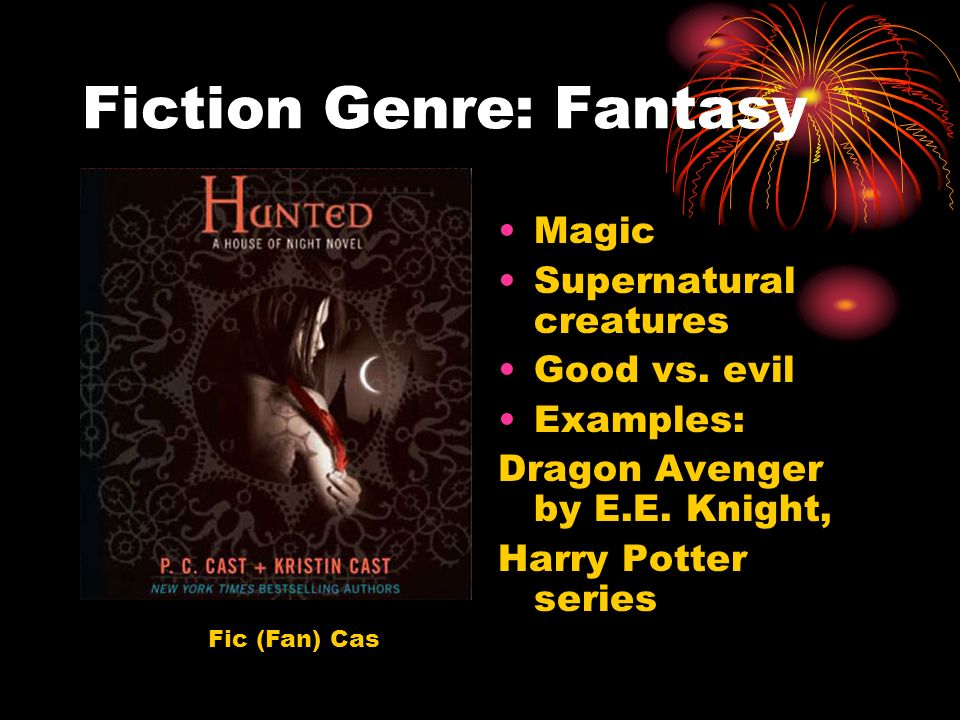 Fiction Genre: Fantasy Magic Supernatural creatures Good vs.