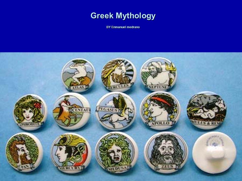Greek Mythology BY Enmanuel medrano