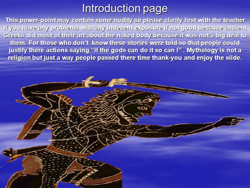 Introduction page This power-point may contain some nudity so please clarify first with the teacher if you have any problems with any indecent exposur