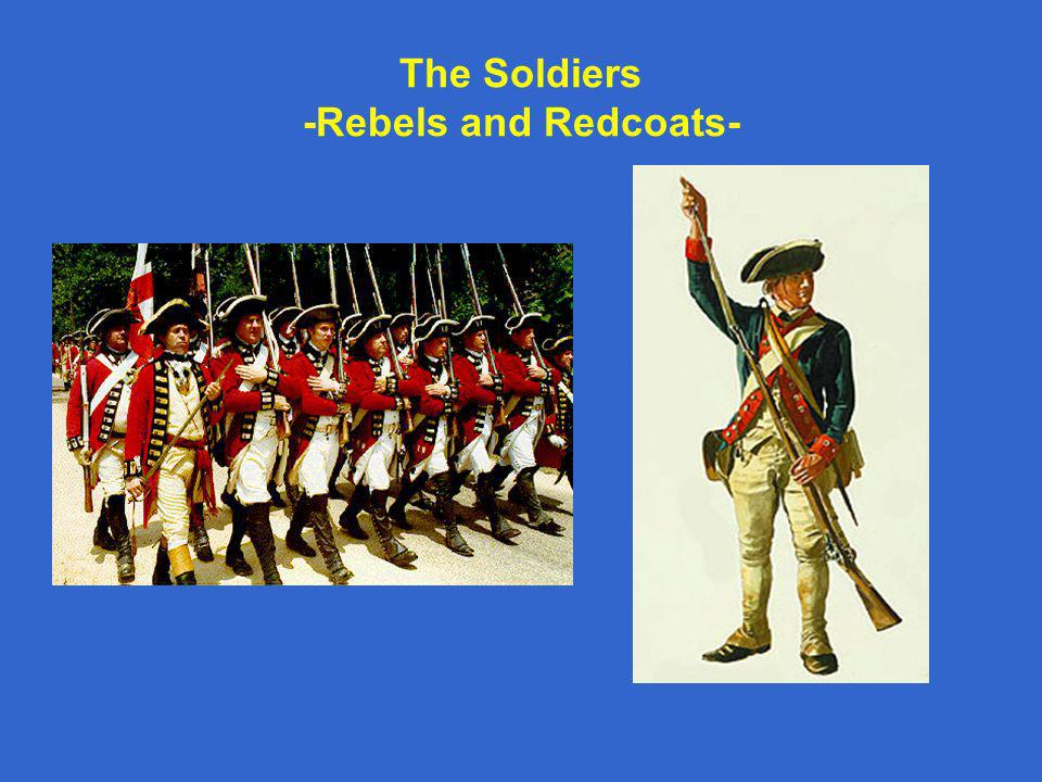 The Soldiers -Rebels and Redcoats-