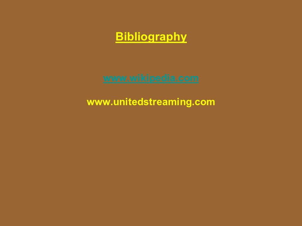 Bibliography www.wikipedia.com www.unitedstreaming.com www.wikipedia.com