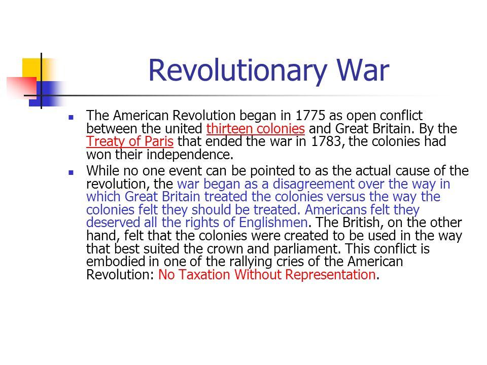 Revolutionary War The American Revolution began in 1775 as open conflict between the united thirteen colonies and Great Britain. By the Treaty of Pari