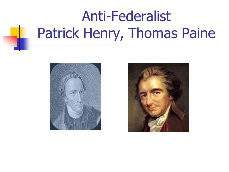 Anti-Federalist Patrick Henry, Thomas Paine