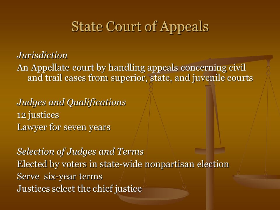 State Court of Appeals Jurisdiction An Appellate court by handling appeals concerning civil and trail cases from superior, state, and juvenile courts