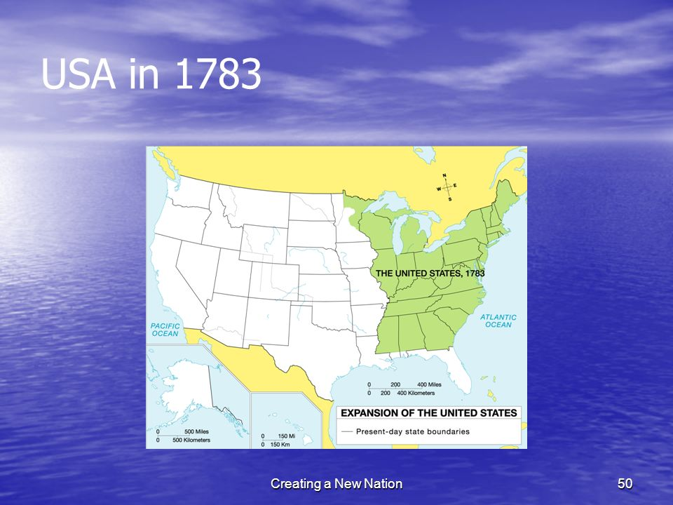 USA in 1783 50Creating a New Nation