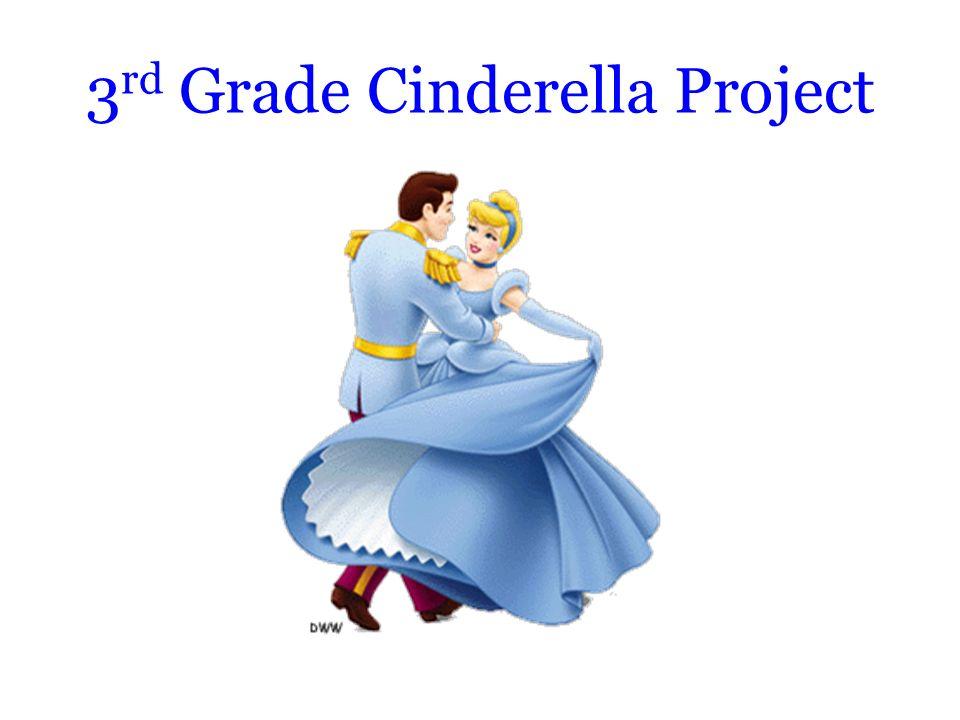 3 rd Grade Cinderella Project