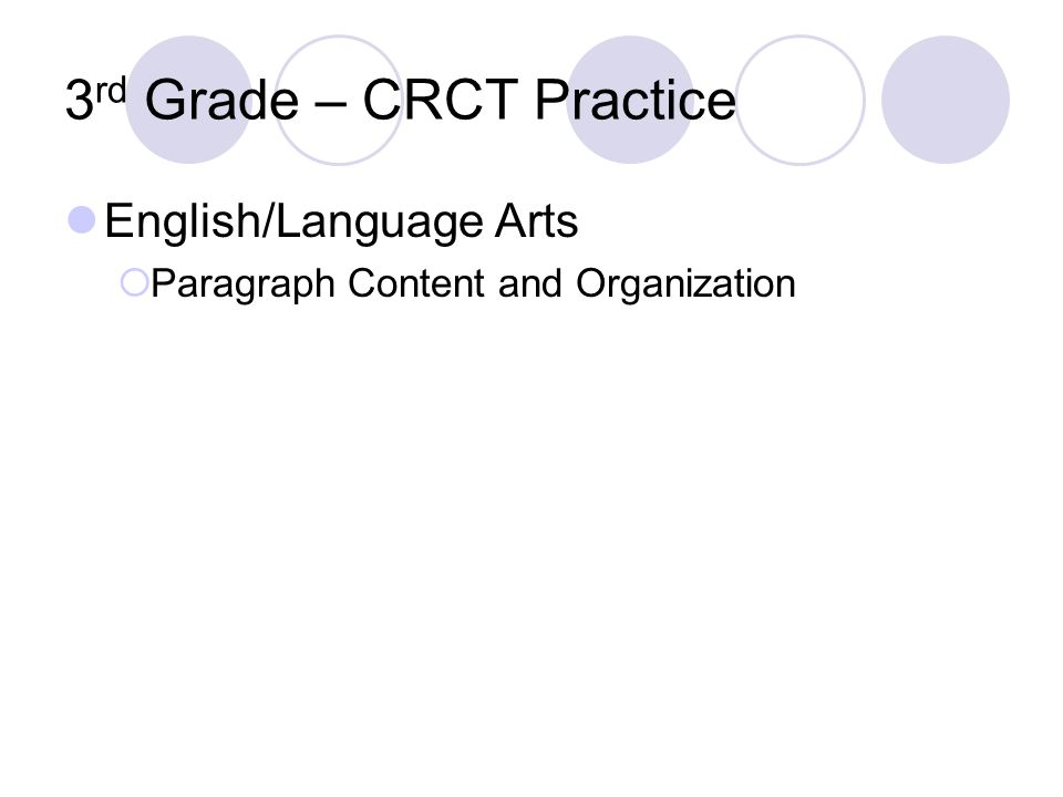 3 rd Grade – CRCT Practice English/Language Arts Paragraph Content and Organization