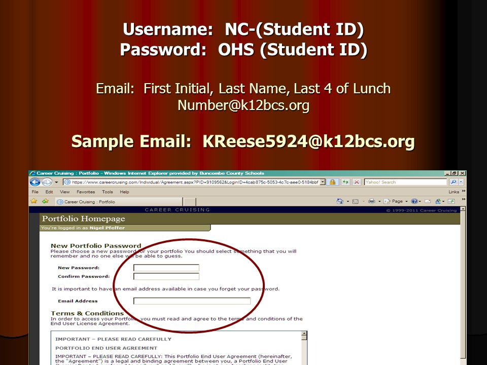 Username: NC-(Student ID) Password: OHS (Student ID) Email: First Initial, Last Name, Last 4 of Lunch Number@k12bcs.org Sample Email: KReese5924@k12bc