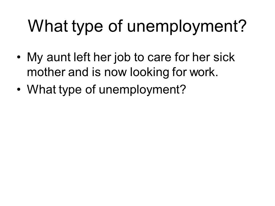 What type of unemployment.