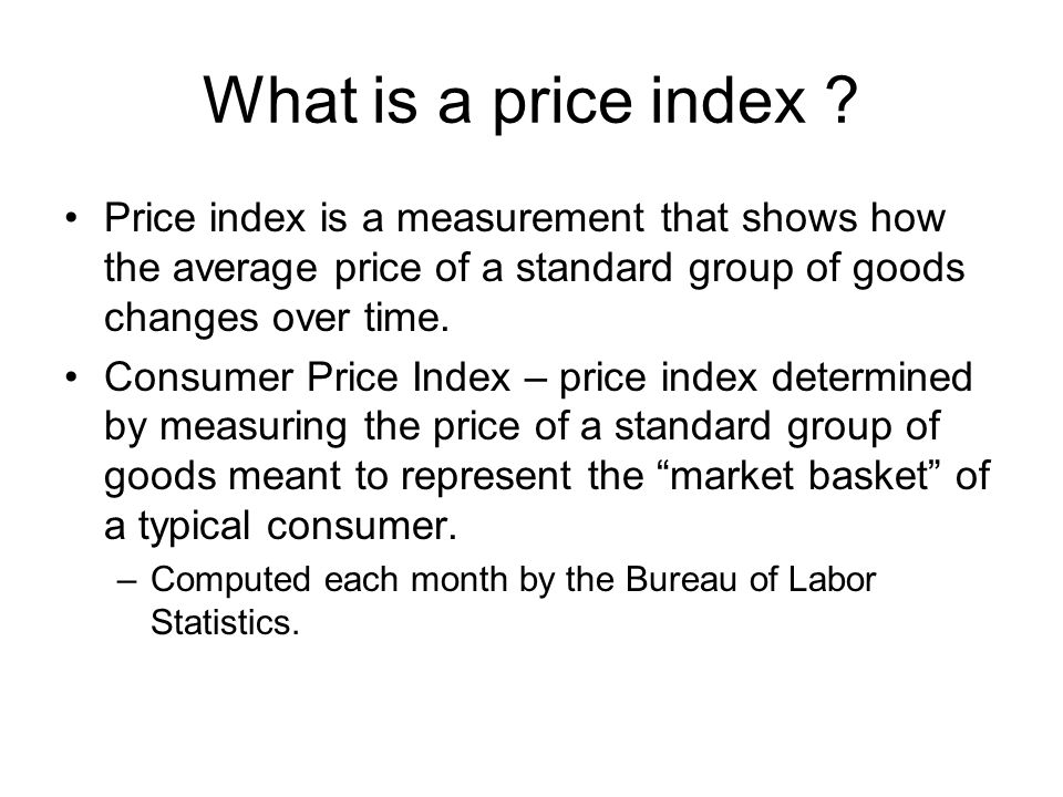 What is a price index ? Price index is a measurement that shows how the average price of a standard group of goods changes over time. Consumer Price I