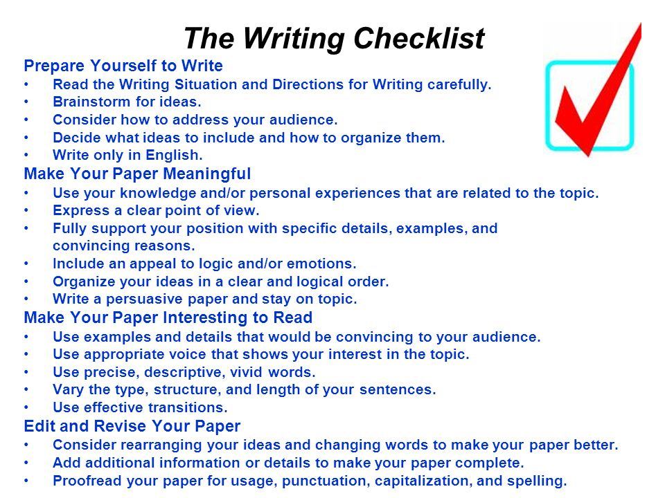 The Writing Checklist Prepare Yourself to Write Read the Writing Situation and Directions for Writing carefully.
