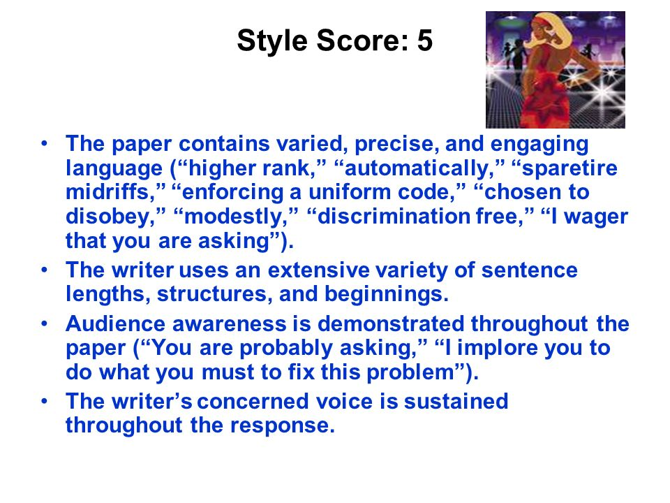 Style Score: 5 The paper contains varied, precise, and engaging language (higher rank, automatically, sparetire midriffs, enforcing a uniform code, chosen to disobey, modestly, discrimination free, I wager that you are asking).