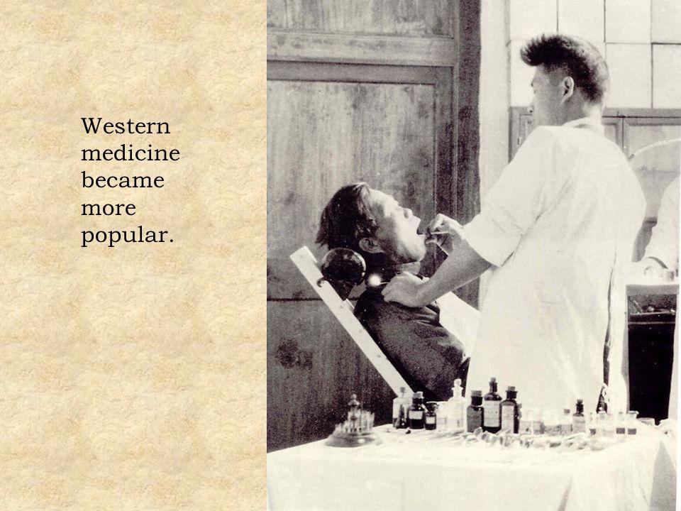 Western medicine became more popular.