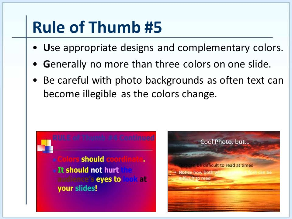 Rule of Thumb #5 Use appropriate designs and complementary colors.