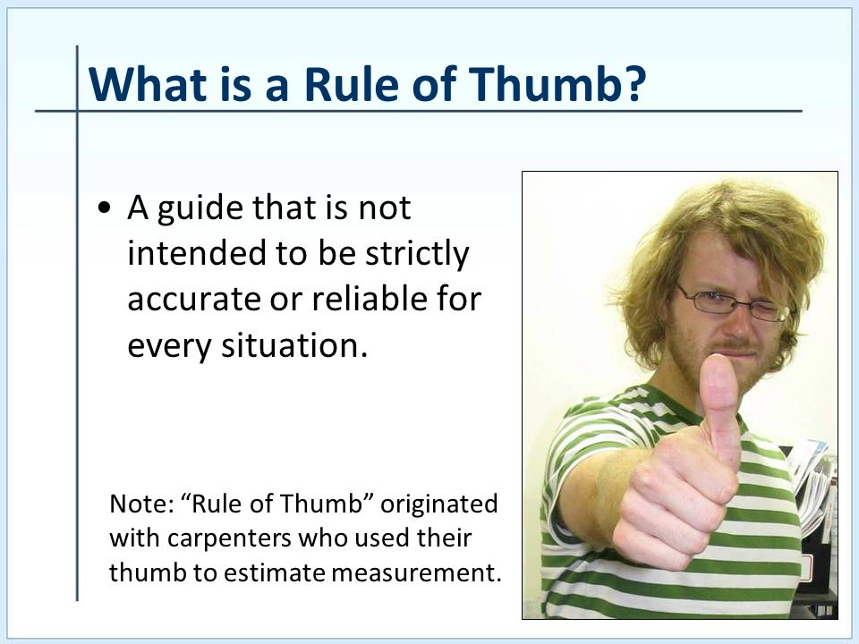 What is a Rule of Thumb.