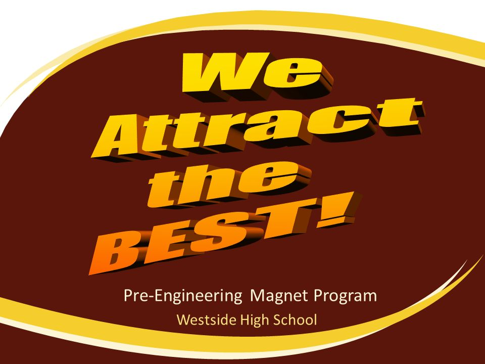 Pre-Engineering Magnet Program Westside High School