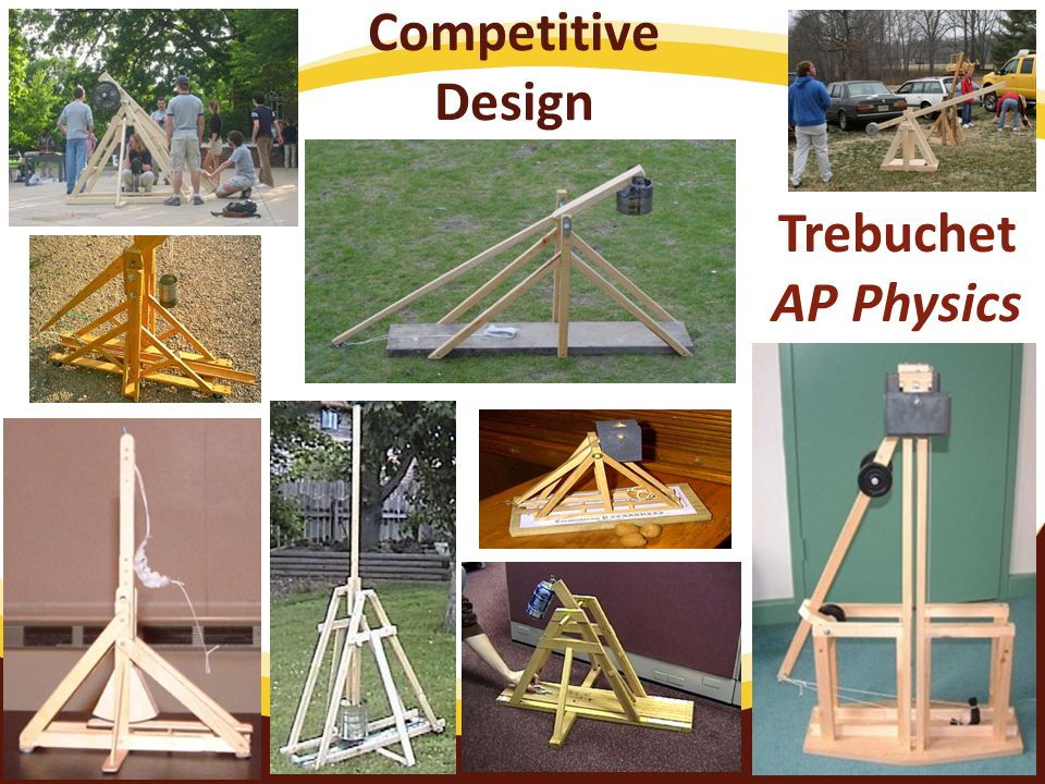 Trebuchet AP Physics Competitive Design