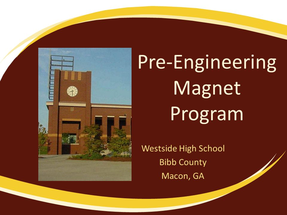 Pre-Engineering Magnet Program Westside High School Bibb County Macon, GA