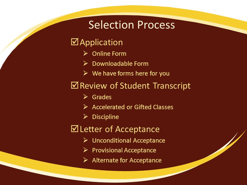 Selection Process Application Online Form Downloadable Form We have forms here for you Review of Student Transcript Grades Accelerated or Gifted Class