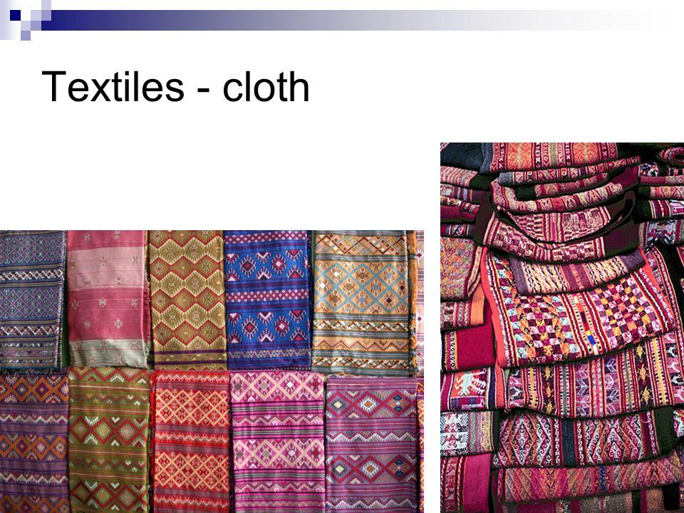 Textiles - cloth