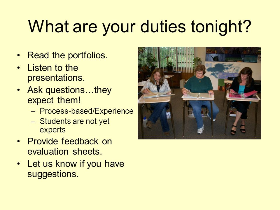 What are your duties tonight. Read the portfolios.