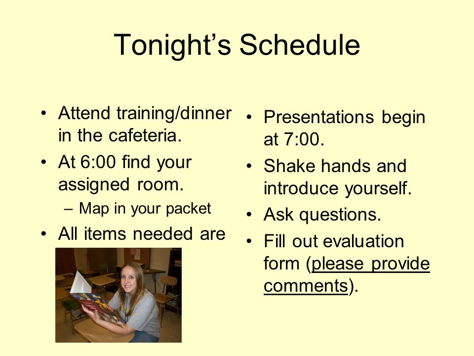 Tonights Schedule Attend training/dinner in the cafeteria. At 6:00 find your assigned room. –Map in your packet All items needed are in your folders.