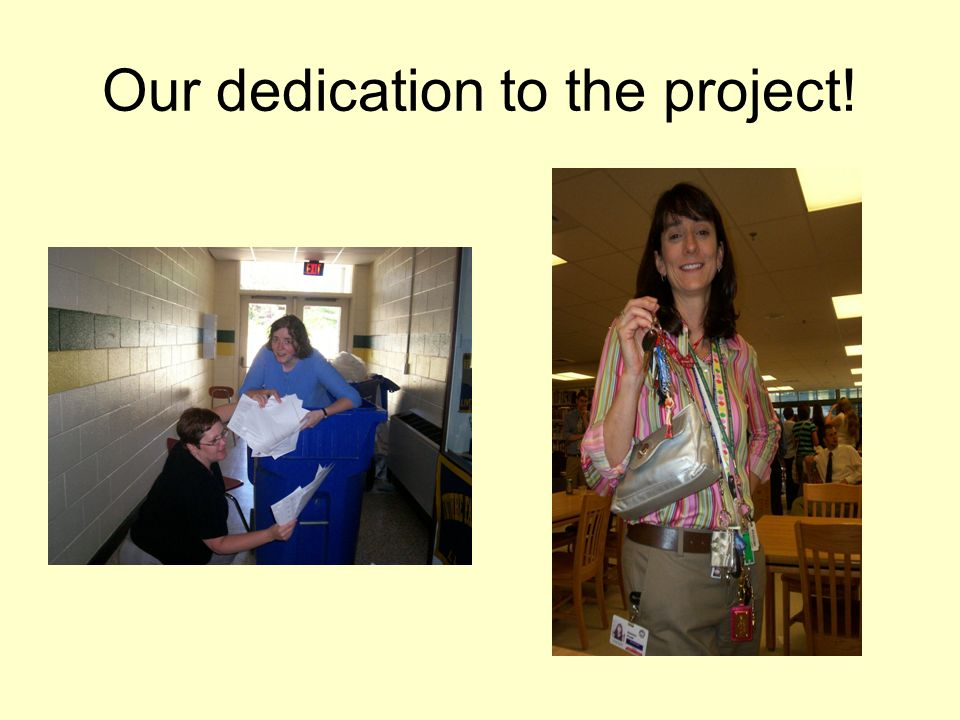 Our dedication to the project!
