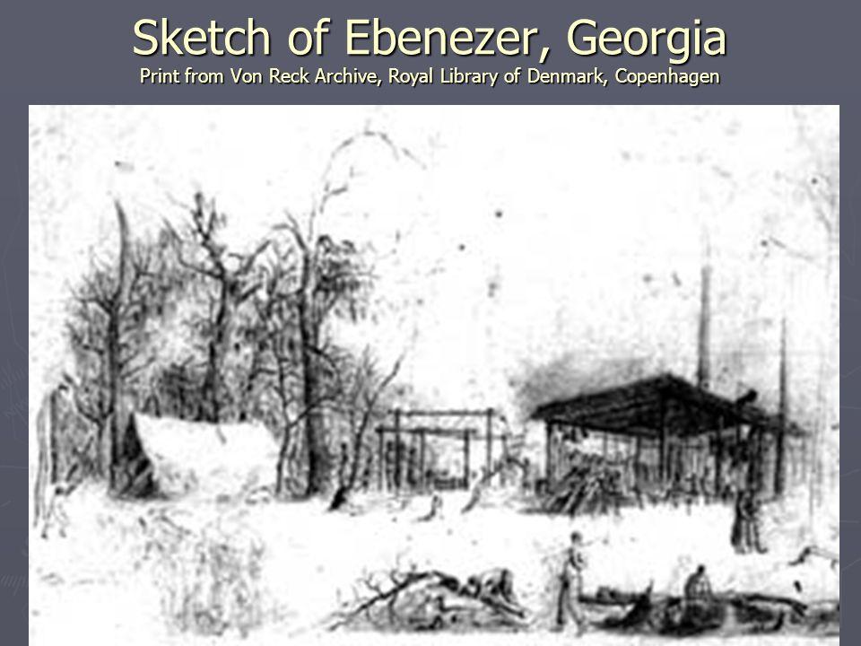 Sketch of Ebenezer, Georgia Print from Von Reck Archive, Royal Library of Denmark, Copenhagen Sketch of Ebenezer, Georgia Print from Von Reck Archive,