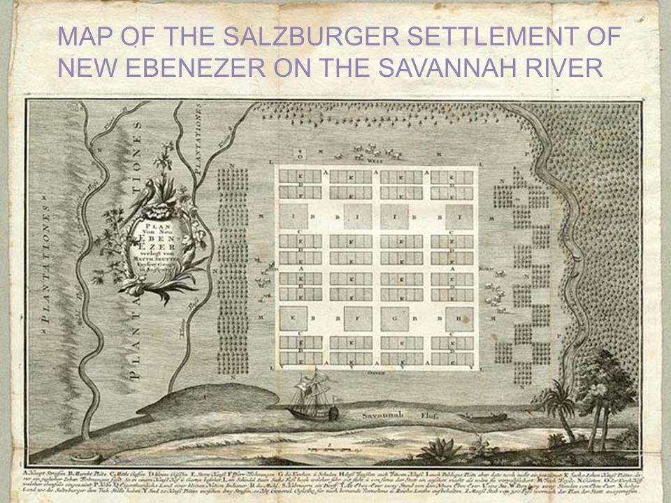 MAP OF THE SALZBURGER SETTLEMENT OF NEW EBENEZER ON THE SAVANNAH RIVER