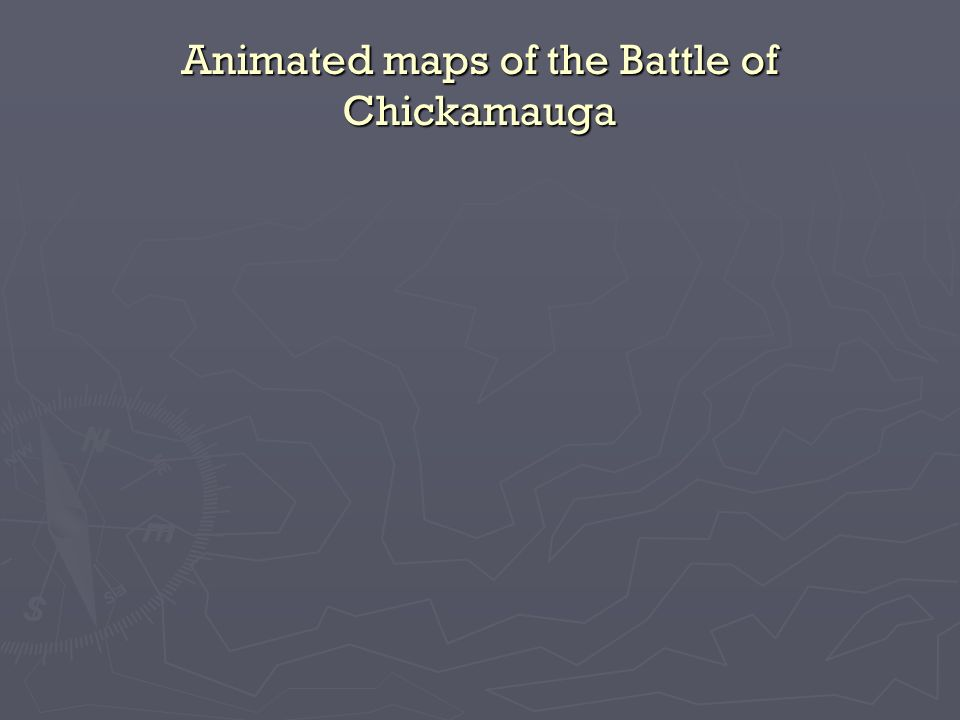 Animated maps of the Battle of Chickamauga