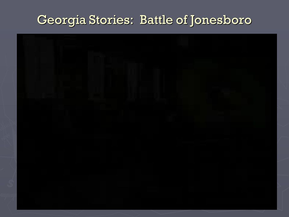 Georgia Stories: Battle of Jonesboro