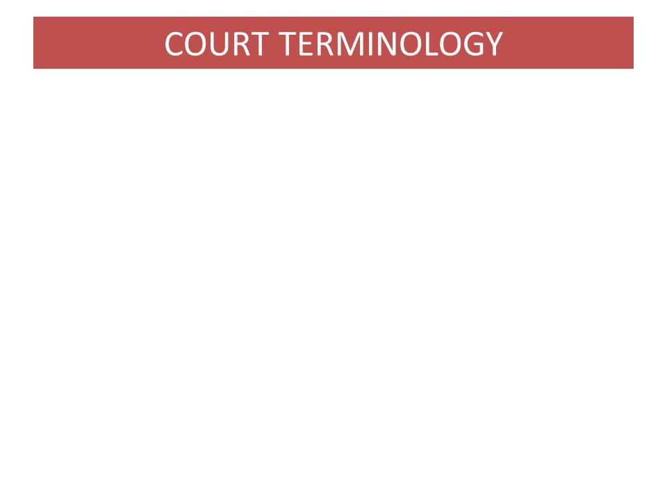 COURT TERMINOLOGY