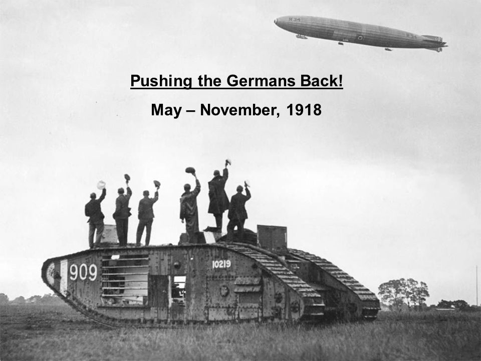 Pushing the Germans Back! May – November, 1918