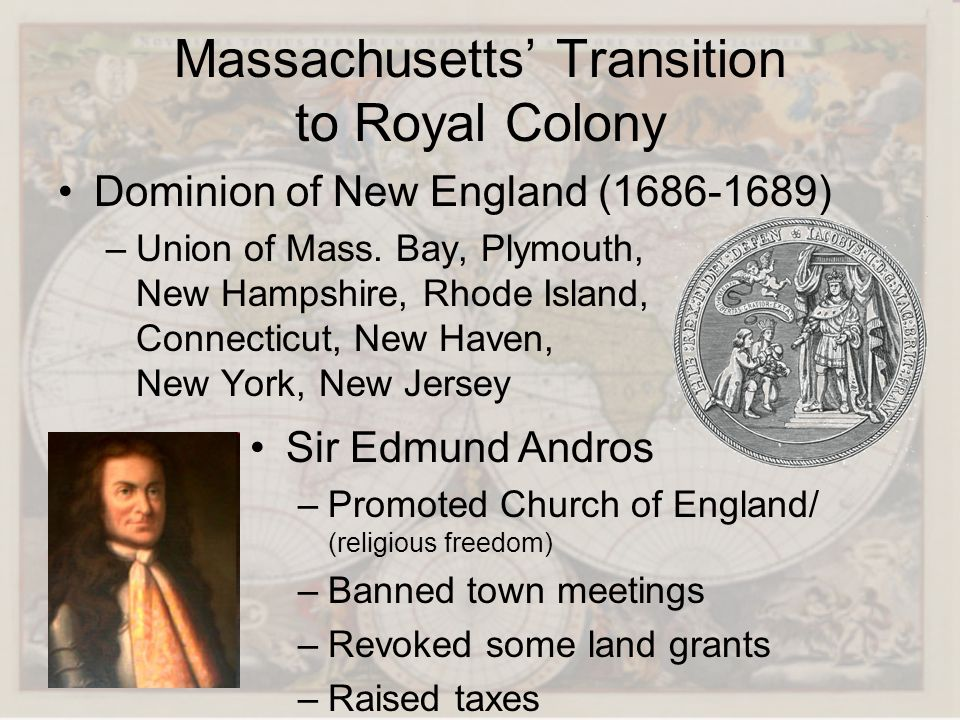 Massachusetts Transition to Royal Colony Dominion of New England (1686-1689) –U–Union of Mass. Bay, Plymouth, New Hampshire, Rhode Island, Connecticut