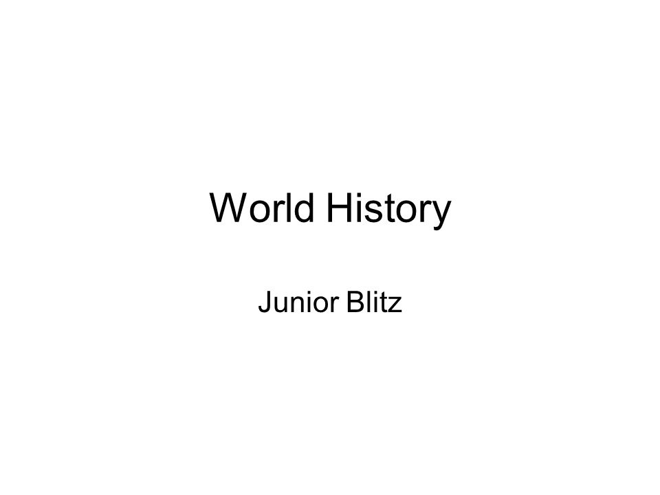 World History Junior Blitz