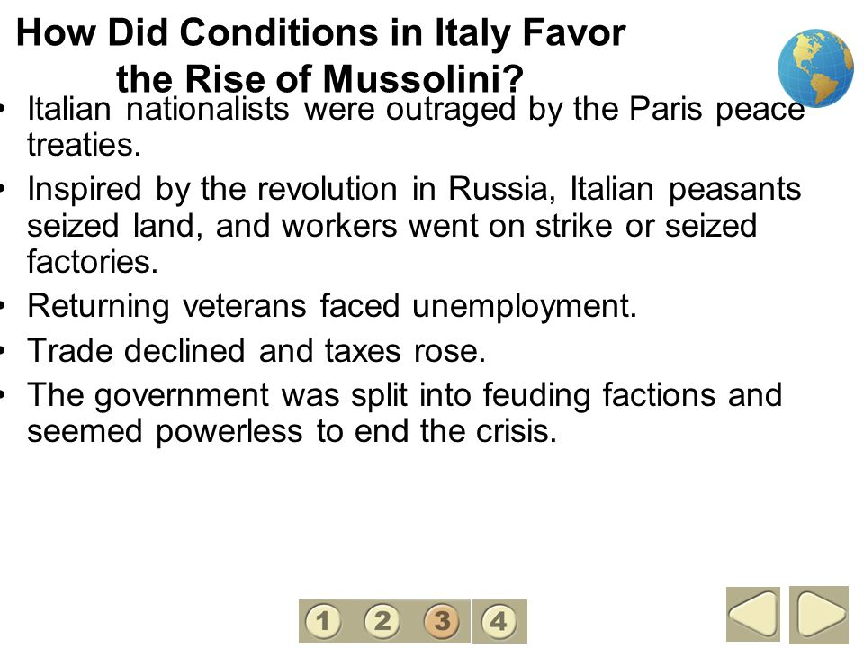 How Did Conditions in Italy Favor the Rise of Mussolini? Italian nationalists were outraged by the Paris peace treaties. Inspired by the revolution in