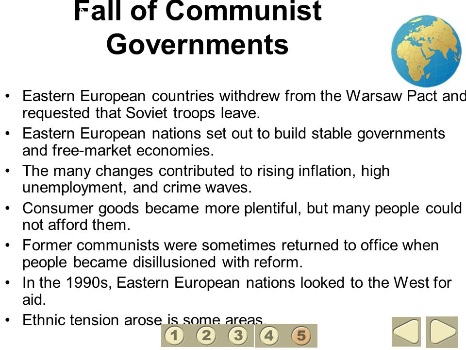 Fall of Communist Governments Eastern European countries withdrew from the Warsaw Pact and requested that Soviet troops leave. Eastern European nation