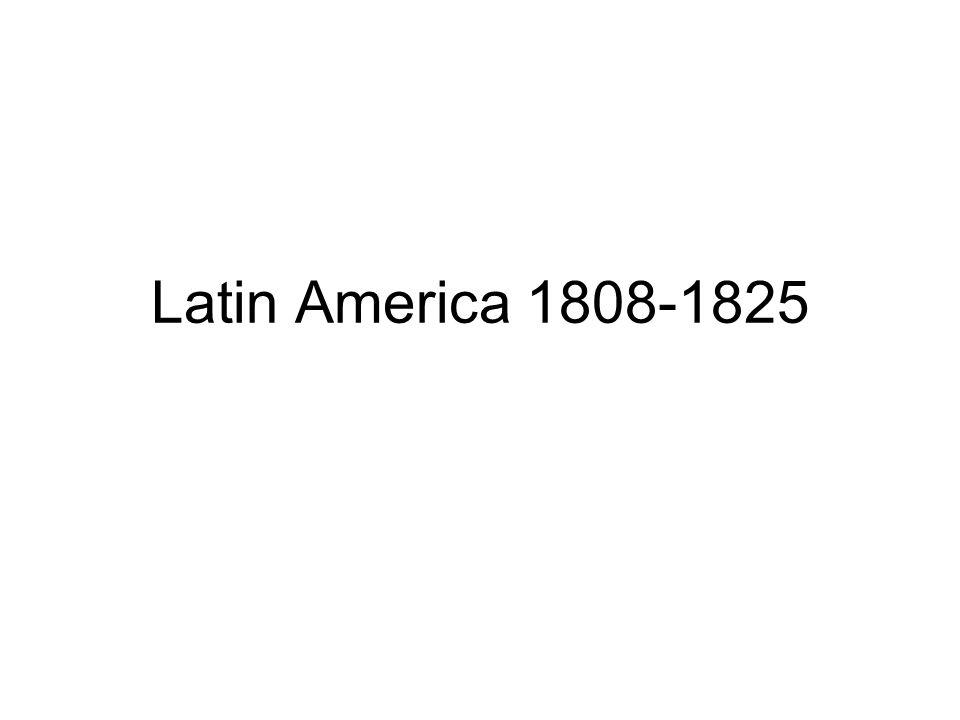 Latin America 1808-1825