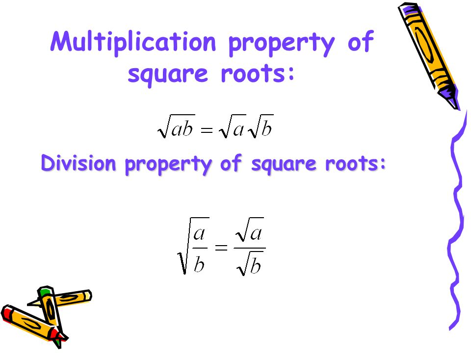 Multiply Square Roots To multiply square roots – you multiply the radicands together then simplify EX: *== Simplify= 4