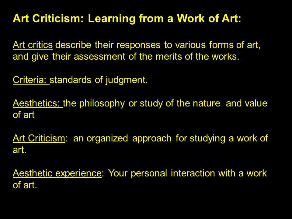 Why study art criticism.Four step process: Description Analysis Interpretation Judgment.