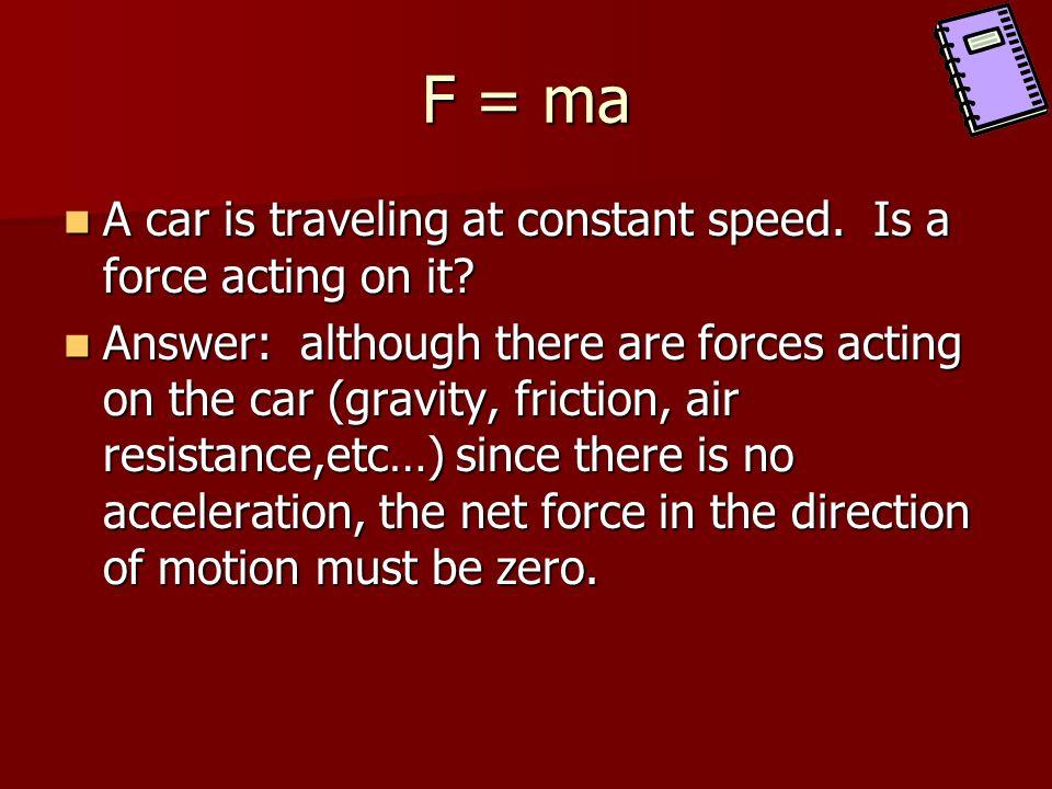 Answer: F_____ MAMAMAMA 1000kg * 50m/s/s = 50,000 kgm or 50,000N s2s2s2s2
