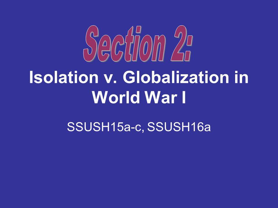 Isolation v. Globalization in World War I SSUSH15a-c, SSUSH16a