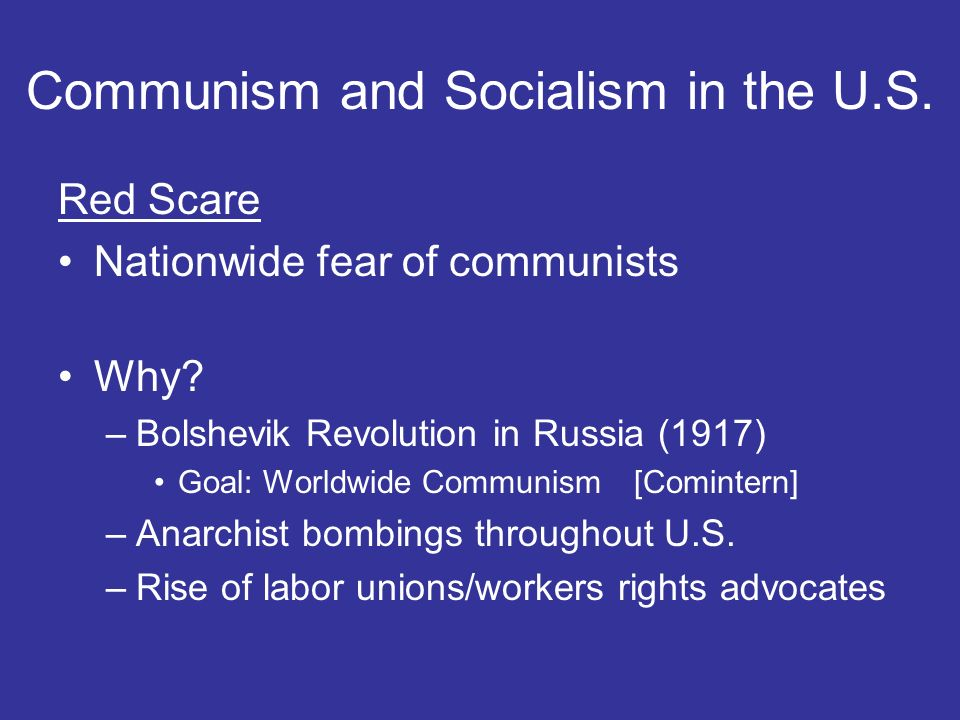 Communism and Socialism in the U.S.Red Scare Nationwide fear of communists Why.
